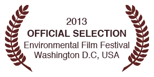 2013 Official Selection Environmental Film Festival Washington D.C. USA